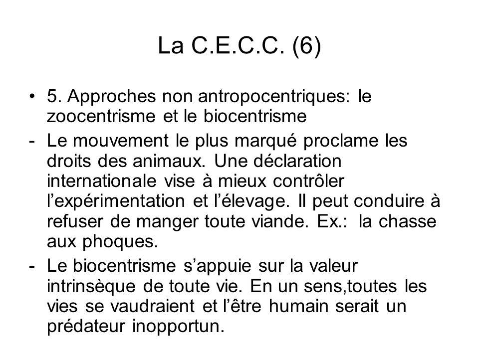 La C.E.C.C. (6) 5. Approches non antropocentriques: le zoocentrisme et le biocentrisme.