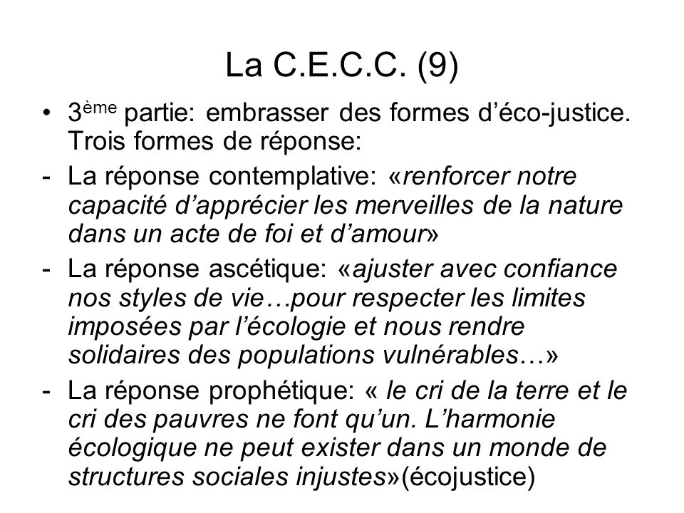 La C.E.C.C. (9) 3ème partie: embrasser des formes d'éco-justice. Trois formes de réponse: