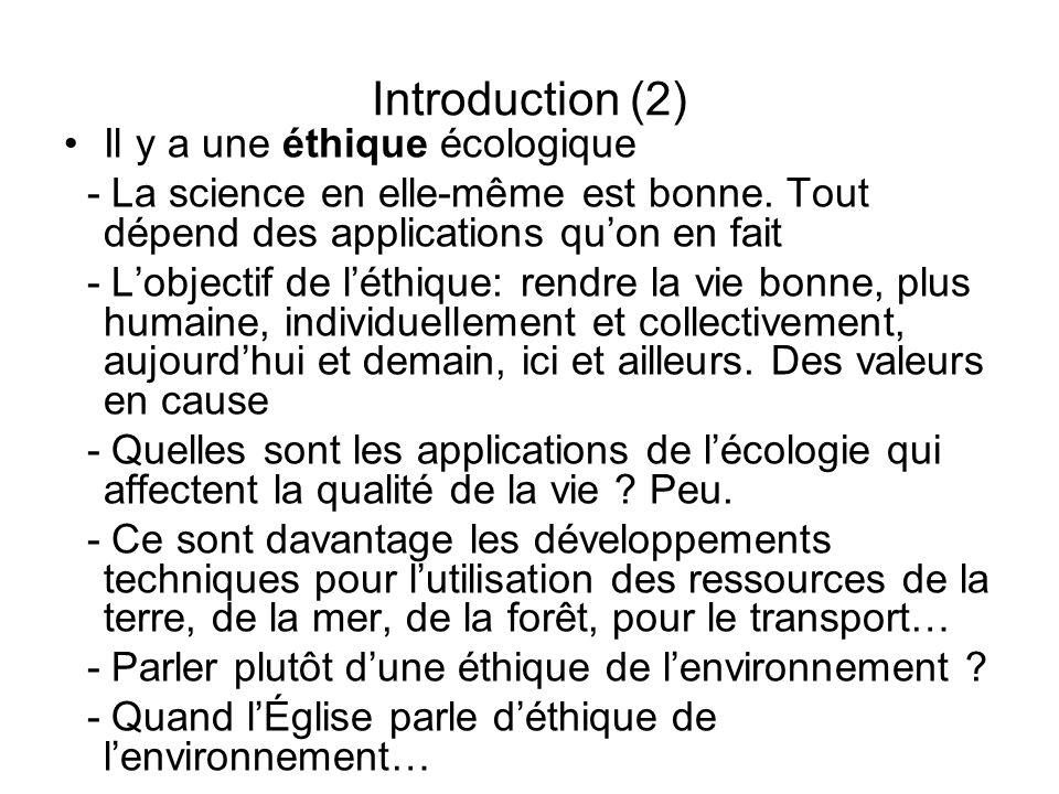Introduction (2) Il y a une éthique écologique