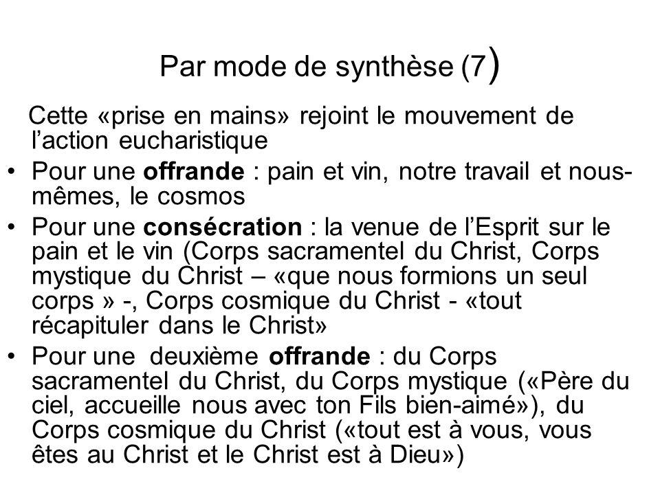 Par mode de synthèse (7) Cette «prise en mains» rejoint le mouvement de l'action eucharistique.