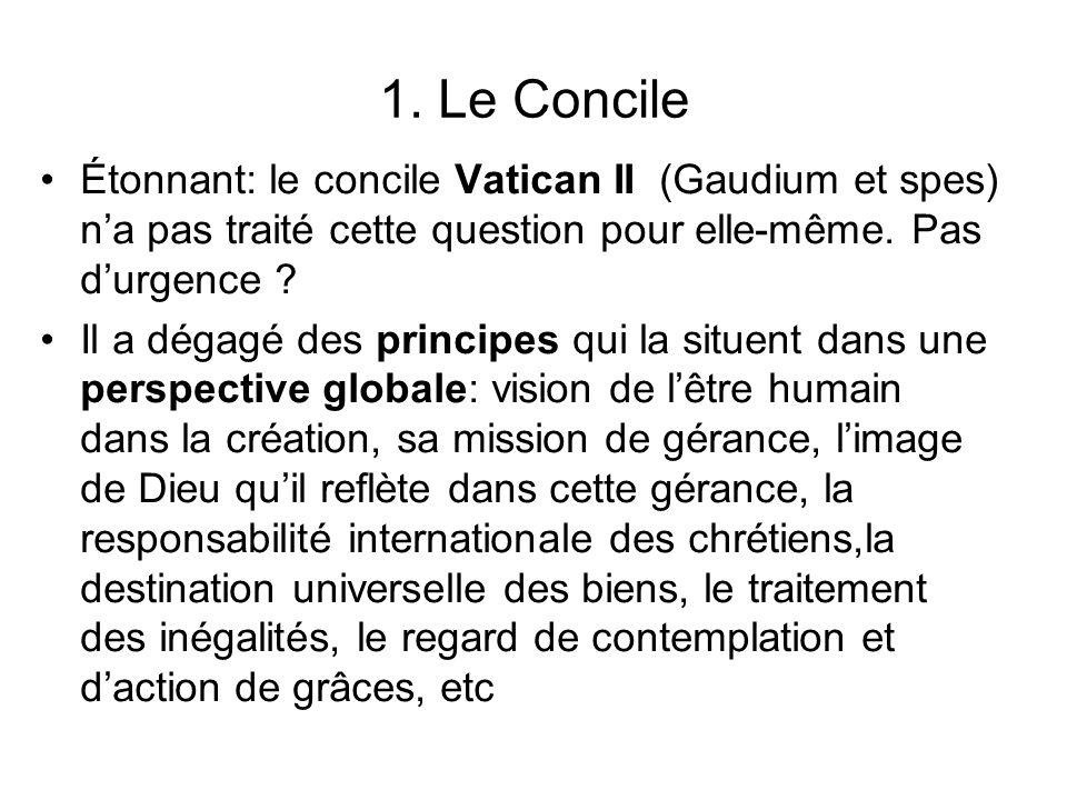 1. Le Concile Étonnant: le concile Vatican II (Gaudium et spes) n'a pas traité cette question pour elle-même. Pas d'urgence