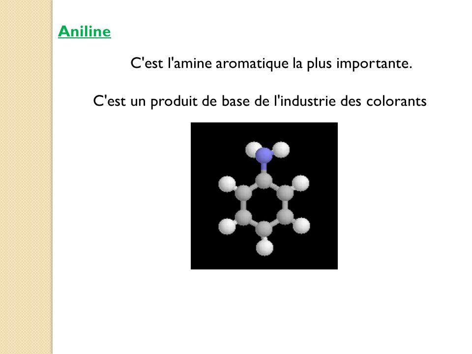 Aniline C est l amine aromatique la plus importante.