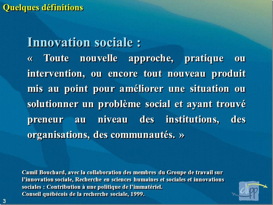Quelques définitions Innovation sociale :
