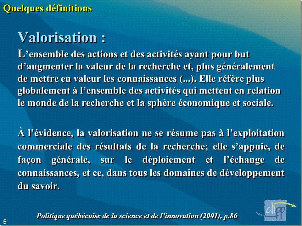 Quelques définitions Valorisation :