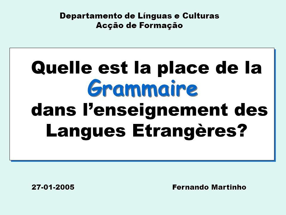 Quelle est la place de la dans l'enseignement des Langues Etrangères