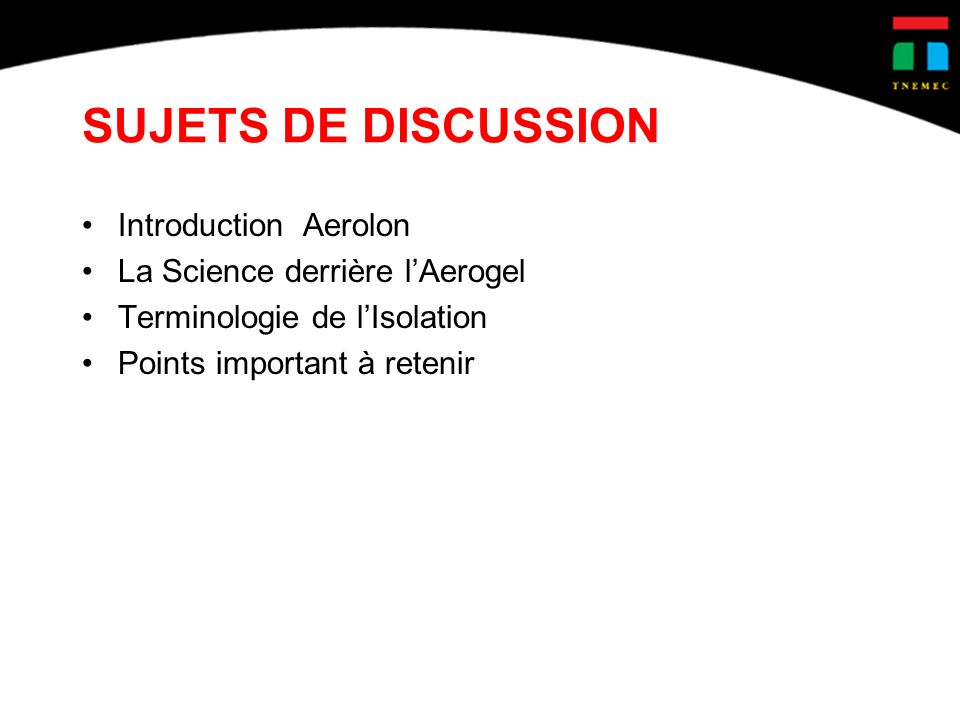SUJETS DE DISCUSSION Introduction Aerolon