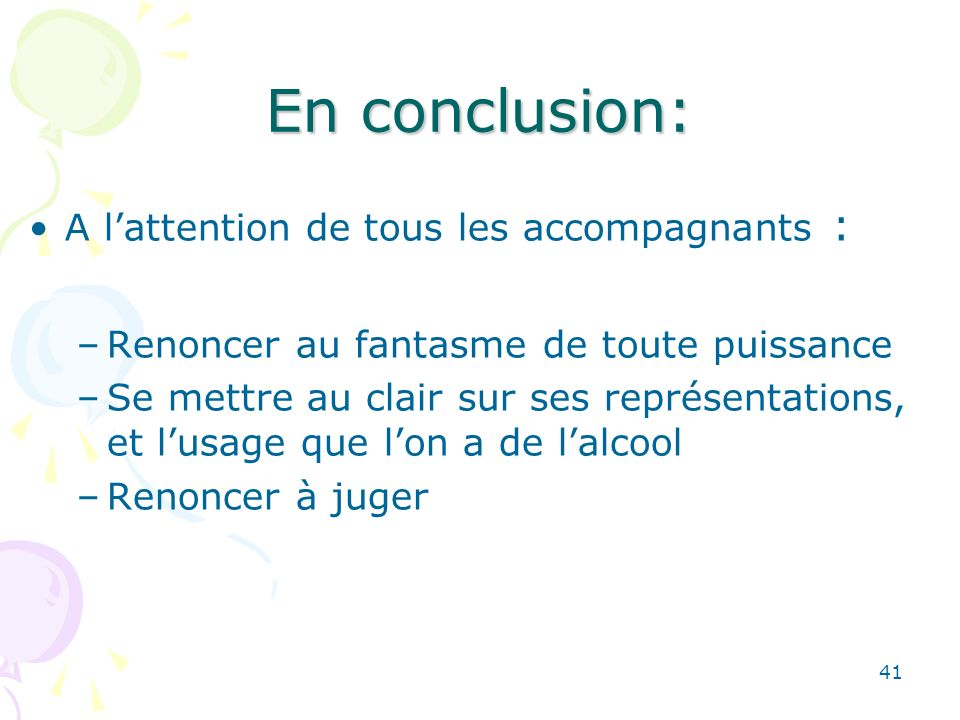 En conclusion: A l'attention de tous les accompagnants :