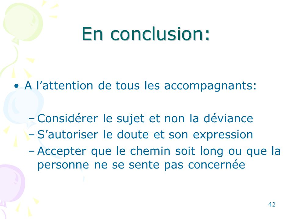 En conclusion: A l'attention de tous les accompagnants:
