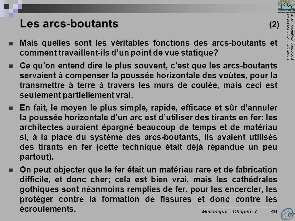 Les arcs-boutants (2) Mais quelles sont les véritables fonctions des arcs-boutants et comment travaillent-ils d'un point de vue statique