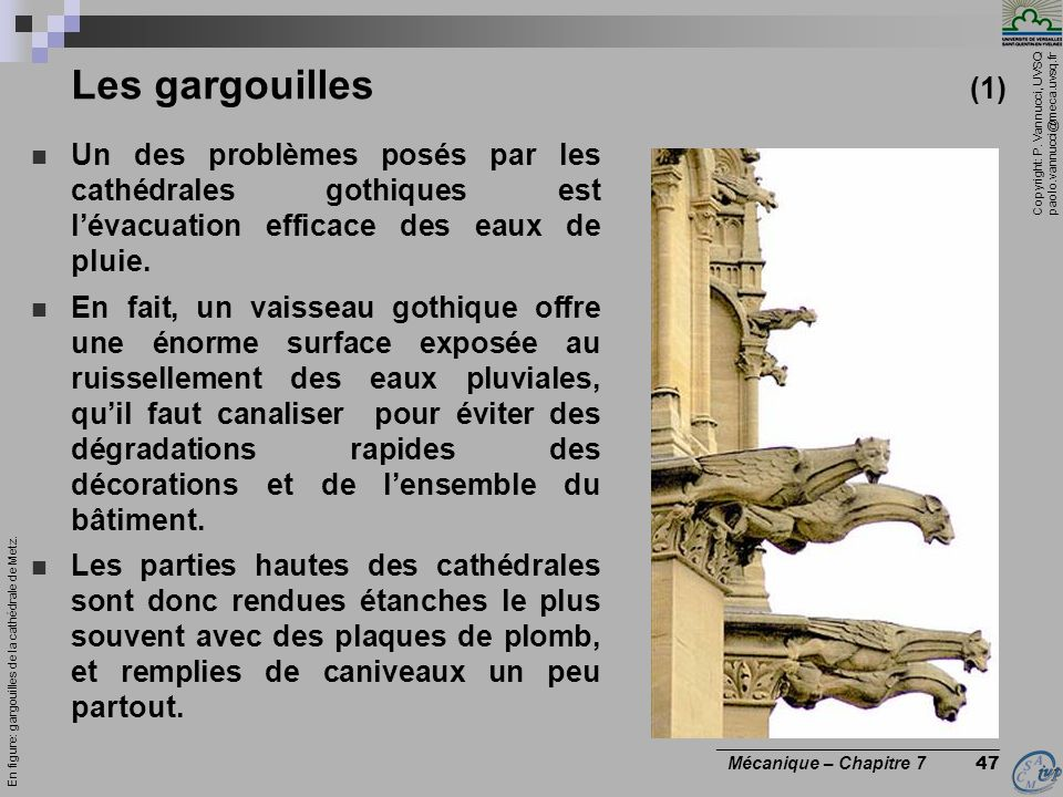 Les gargouilles (1) Un des problèmes posés par les cathédrales gothiques est l'évacuation efficace des eaux de pluie.