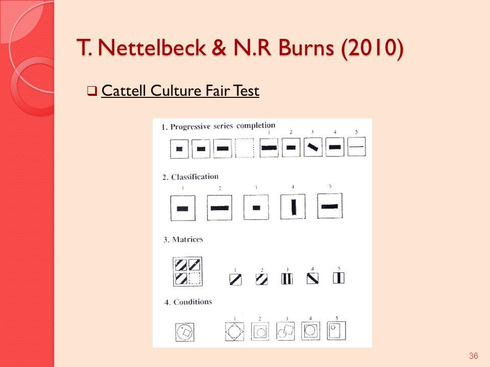 T. Nettelbeck & N.R Burns (2010)
