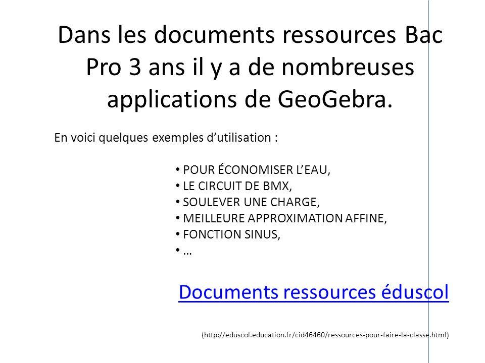 Dans les documents ressources Bac Pro 3 ans il y a de nombreuses applications de GeoGebra.