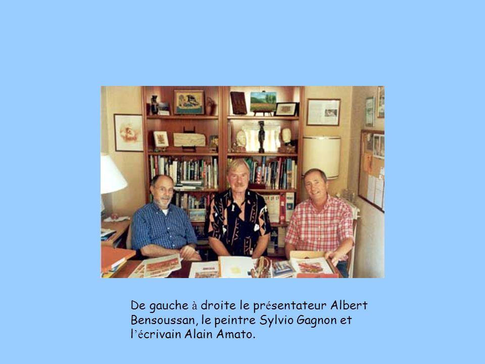 De gauche à droite le présentateur Albert Bensoussan, le peintre Sylvio Gagnon et l'écrivain Alain Amato.