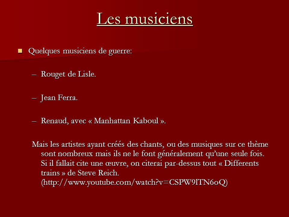 Les musiciens Quelques musiciens de guerre: Rouget de Lisle.