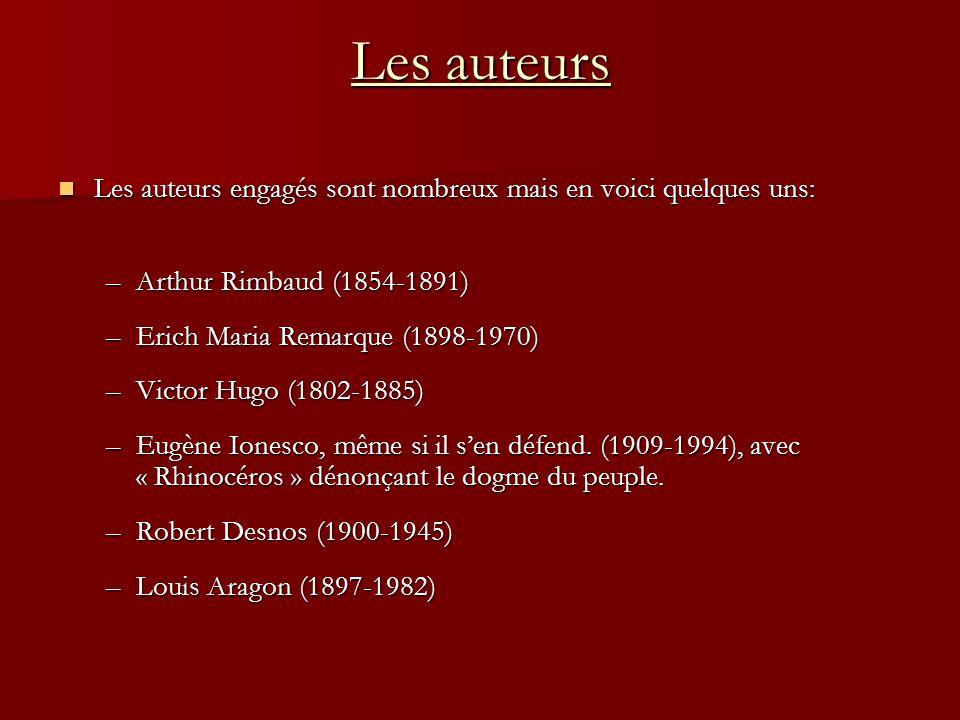 Les auteurs Les auteurs engagés sont nombreux mais en voici quelques uns: Arthur Rimbaud (1854-1891)