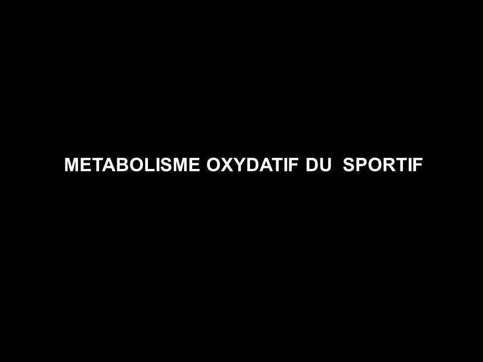 METABOLISME OXYDATIF DU SPORTIF
