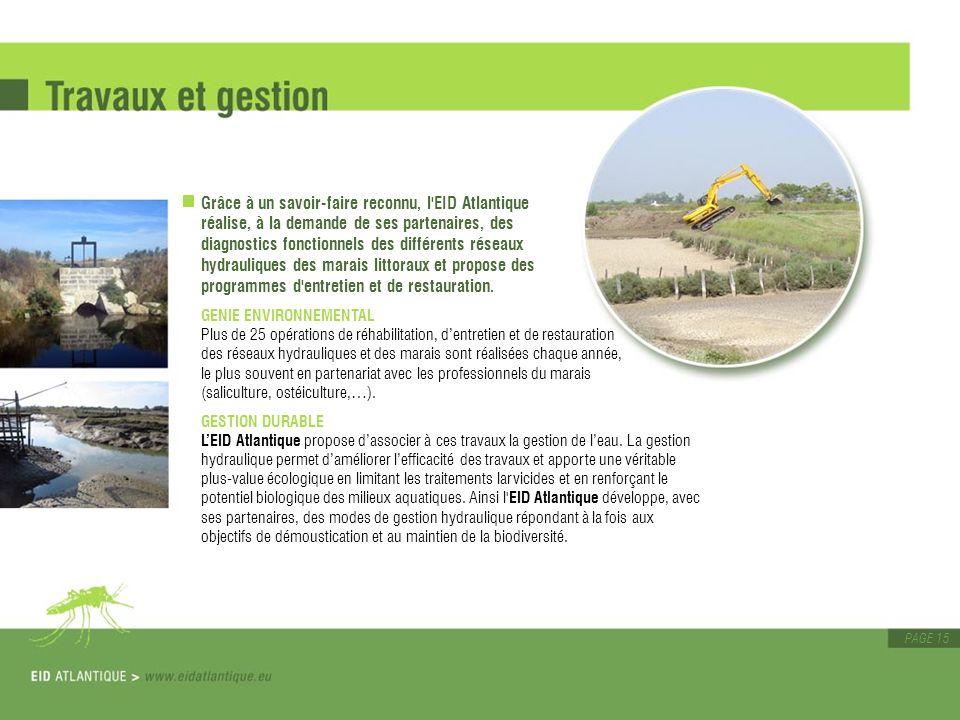 Grâce à un savoir-faire reconnu, l EID Atlantique réalise, à la demande de ses partenaires, des diagnostics fonctionnels des différents réseaux hydrauliques des marais littoraux et propose des programmes d entretien et de restauration.