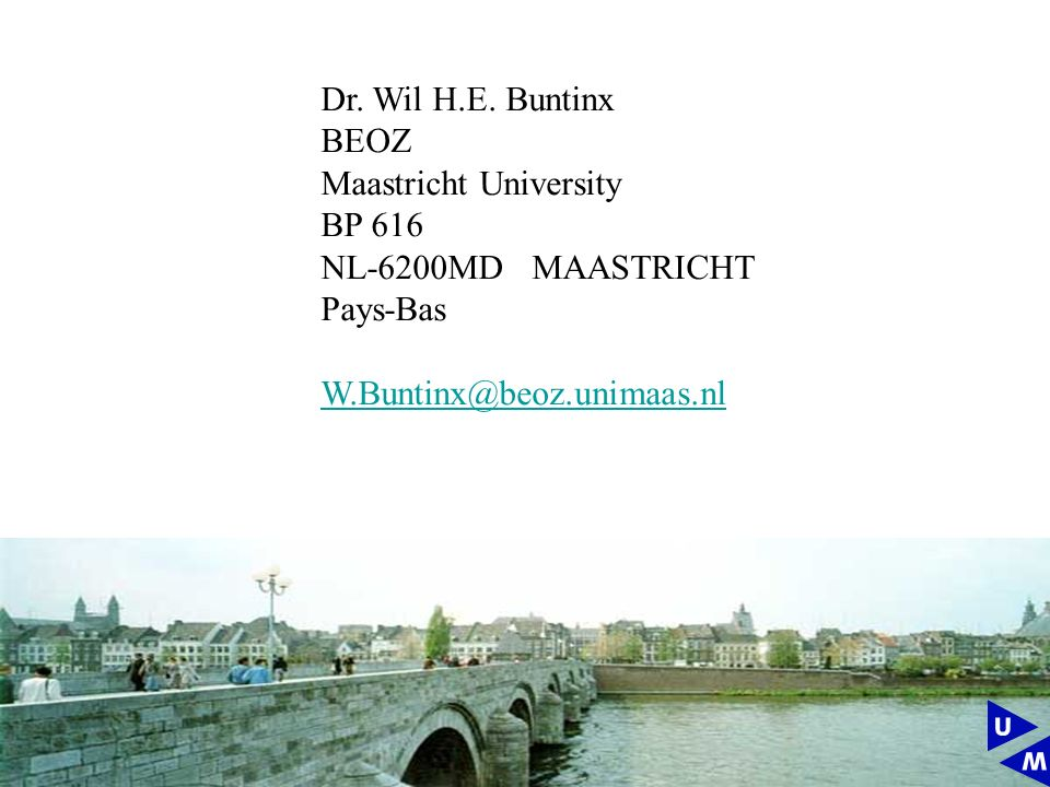 Dr. Wil H.E. Buntinx BEOZ. Maastricht University.