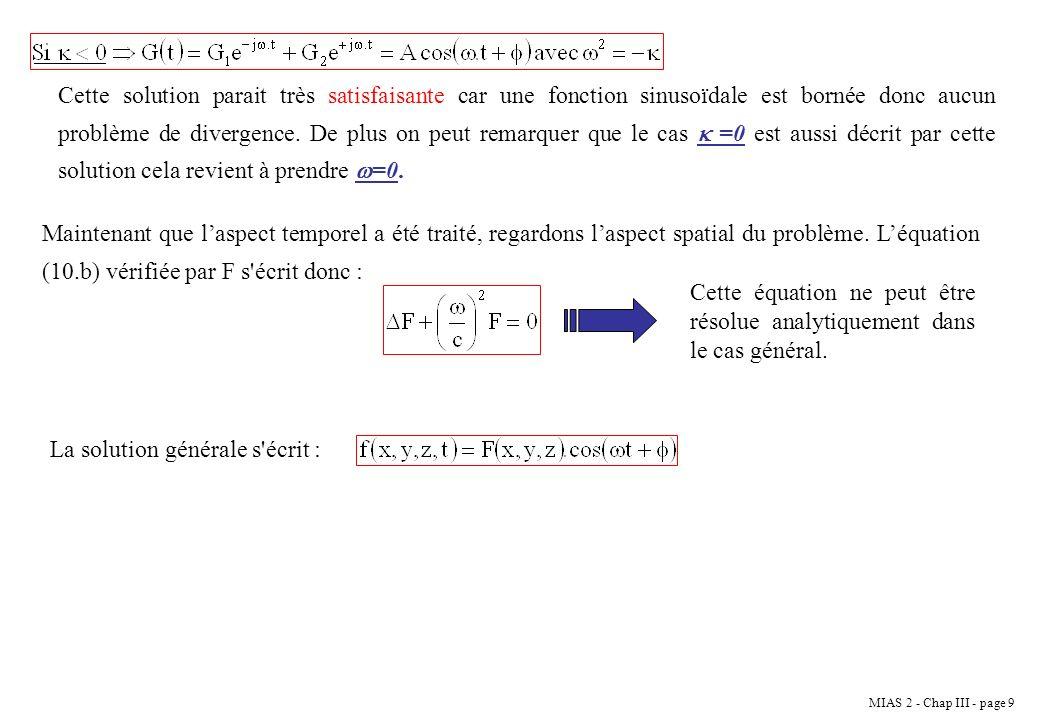 Cette solution parait très satisfaisante car une fonction sinusoïdale est bornée donc aucun problème de divergence. De plus on peut remarquer que le cas  =0 est aussi décrit par cette solution cela revient à prendre =0.