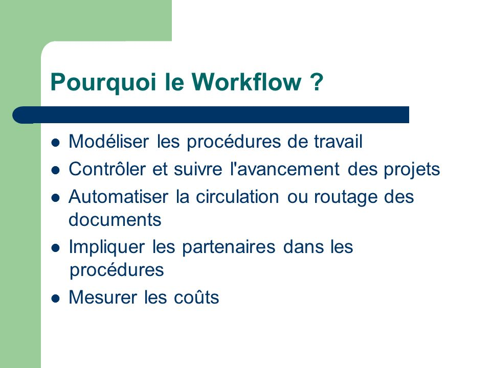 Pourquoi le Workflow Modéliser les procédures de travail