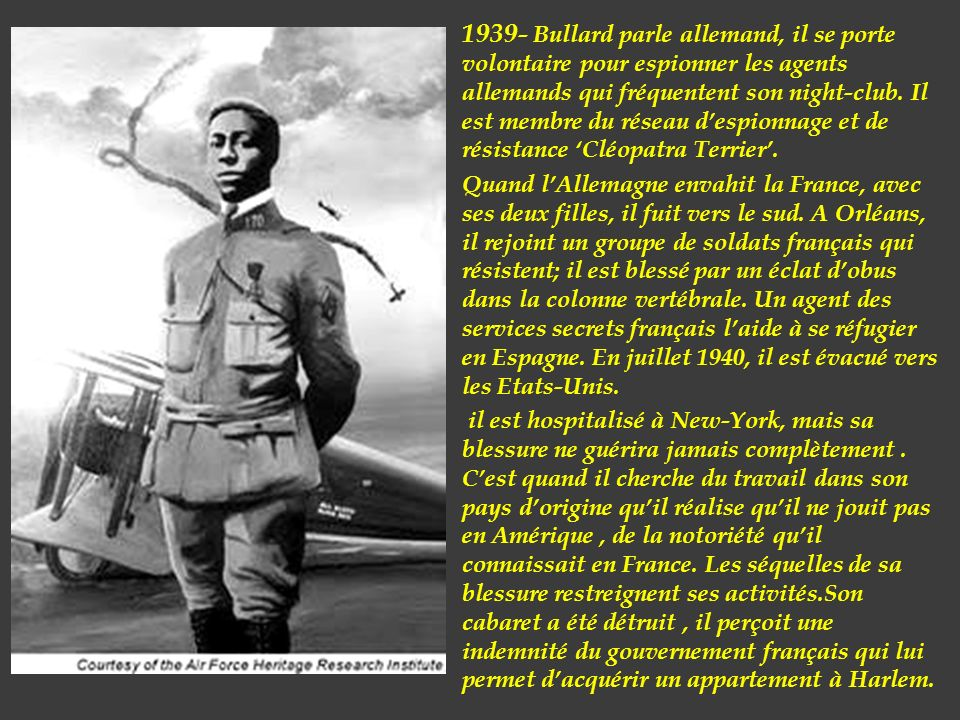 1939- Bullard parle allemand, il se porte volontaire pour espionner les agents allemands qui fréquentent son night-club. Il est membre du réseau d'espionnage et de résistance 'Cléopatra Terrier'.