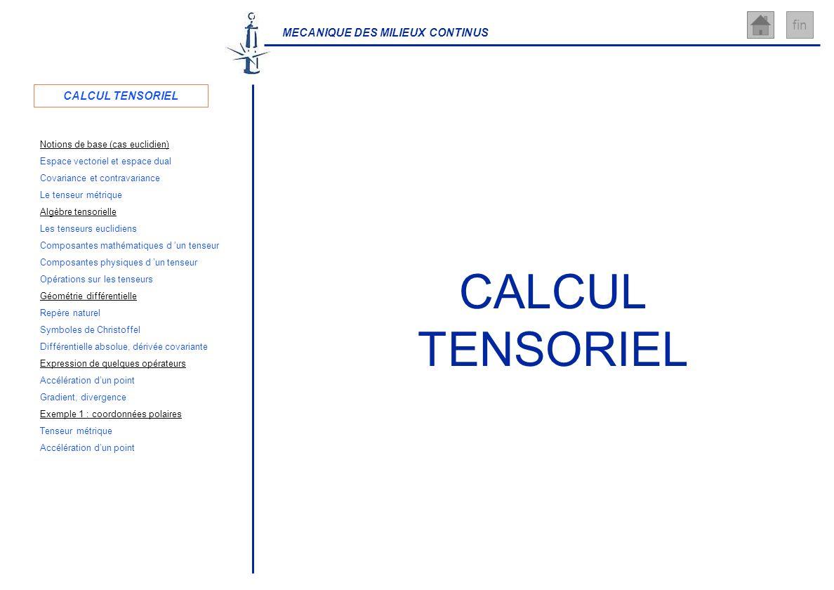 CALCUL TENSORIEL CALCUL TENSORIEL Notions de base (cas euclidien)