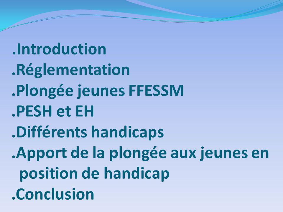 Introduction. Réglementation. Plongée jeunes FFESSM. PESH et EH