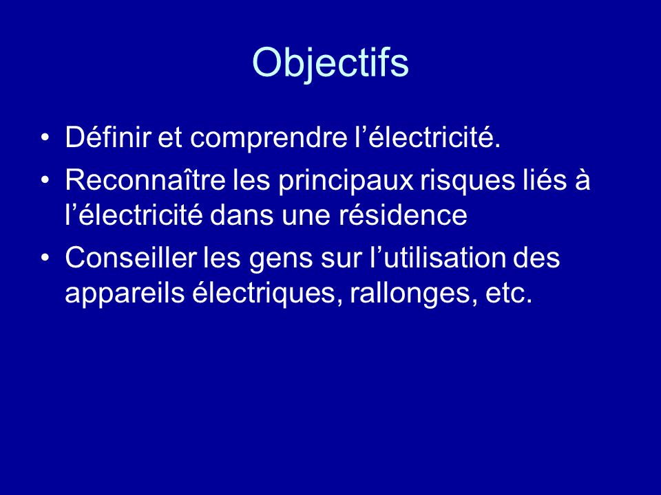 Objectifs Définir et comprendre l'électricité.
