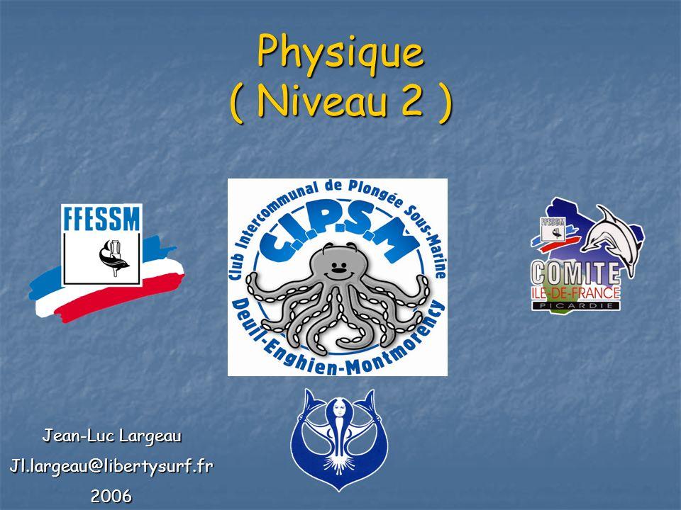 Physique ( Niveau 2 ) Jean-Luc Largeau Jl.largeau@libertysurf.fr 2006