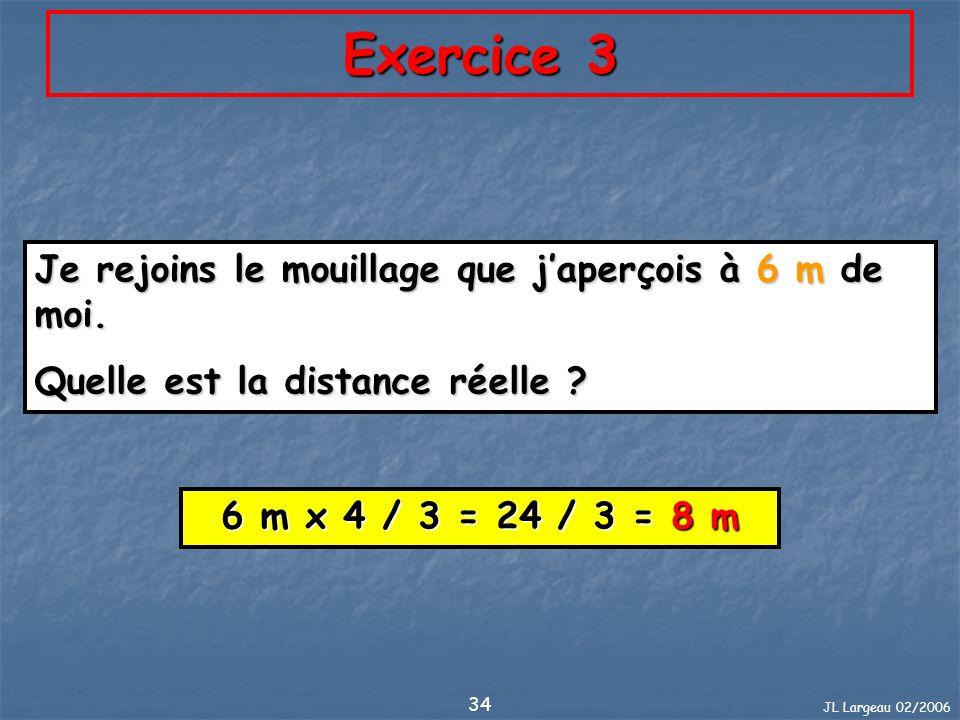 Exercice 3 Je rejoins le mouillage que j'aperçois à 6 m de moi.