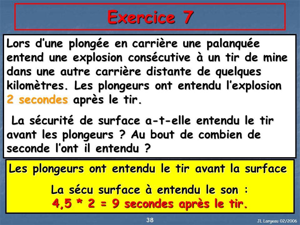 La sécu surface à entendu le son : 4,5 * 2 = 9 secondes après le tir.