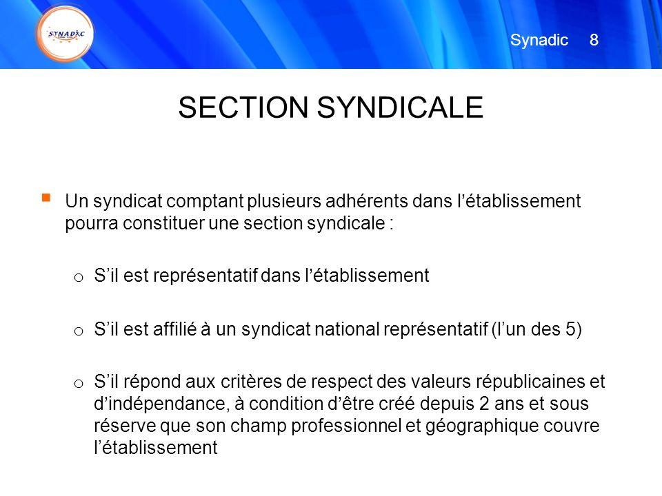 Synadic 8. SECTION SYNDICALE. Un syndicat comptant plusieurs adhérents dans l'établissement pourra constituer une section syndicale :