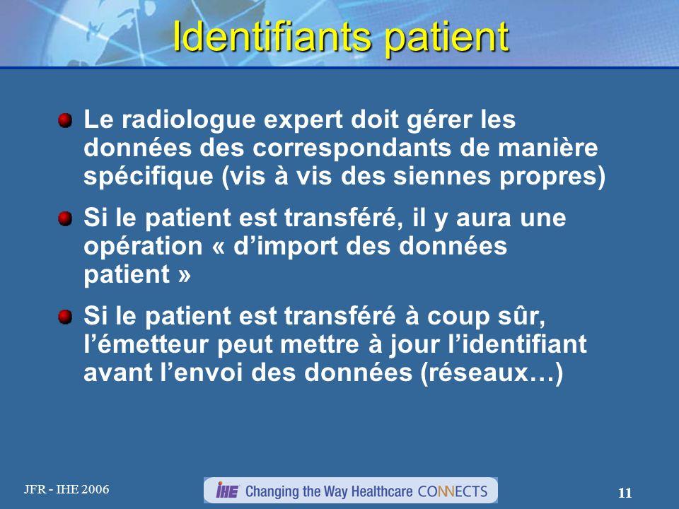 Identifiants patient Le radiologue expert doit gérer les données des correspondants de manière spécifique (vis à vis des siennes propres)