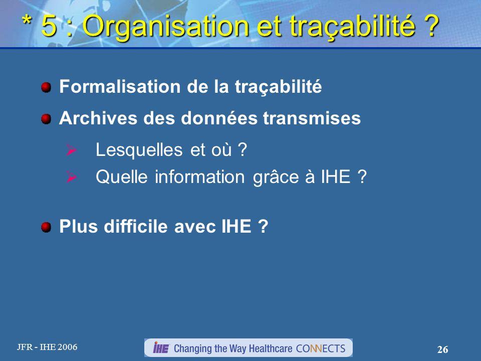* 5 : Organisation et traçabilité