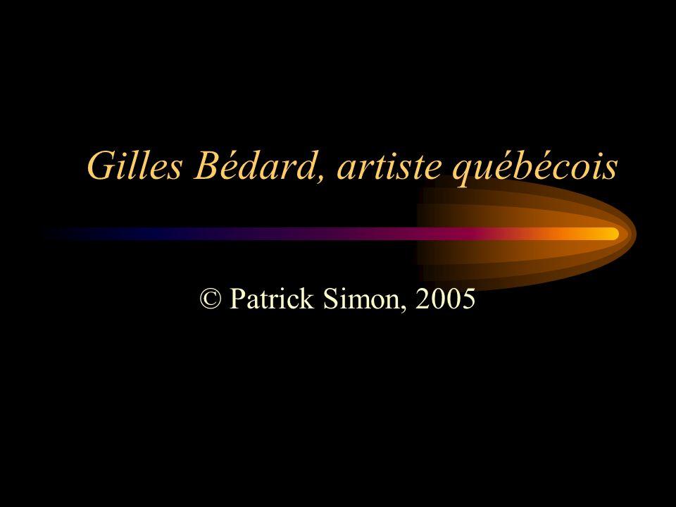 Gilles Bédard, artiste québécois