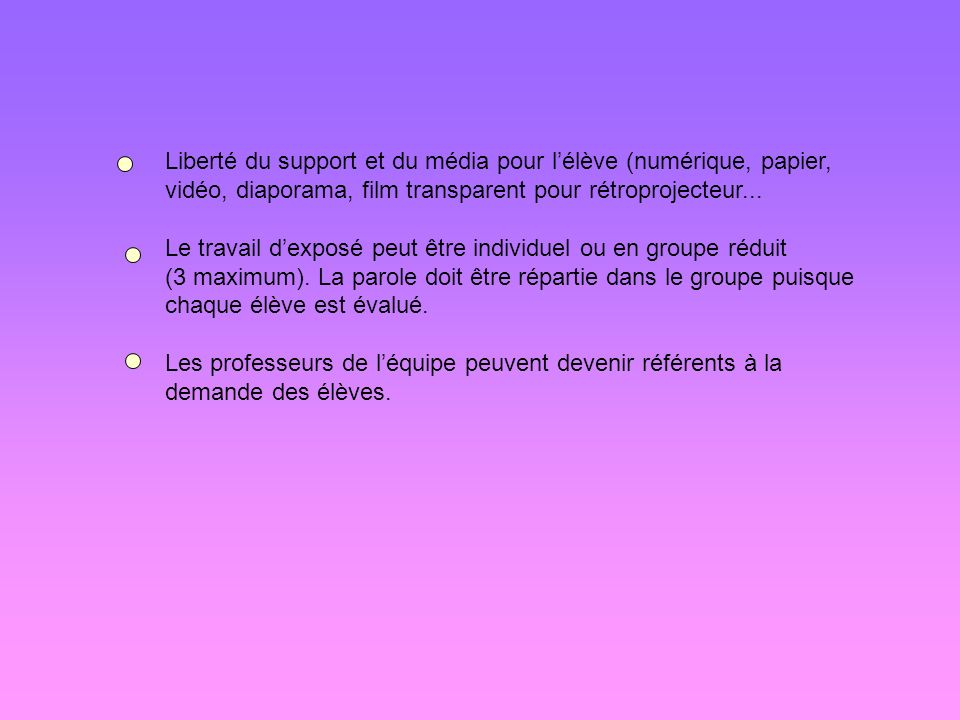 Liberté du support et du média pour l'élève (numérique, papier, vidéo, diaporama, film transparent pour rétroprojecteur...