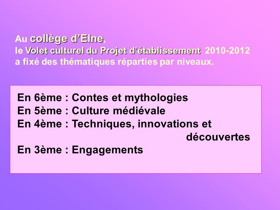 En 6ème : Contes et mythologies En 5ème : Culture médiévale