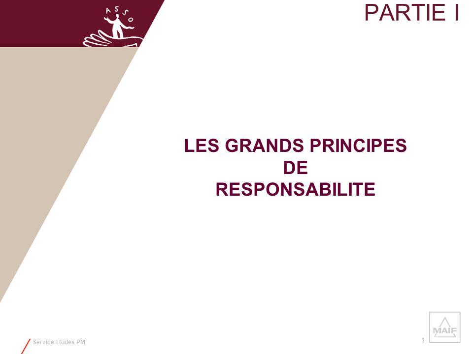 PARTIE I LES GRANDS PRINCIPES DE RESPONSABILITE Service Etudes PM