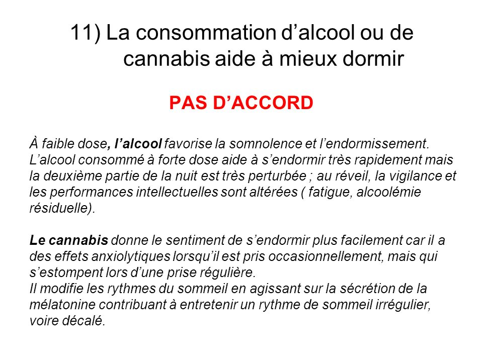 11) La consommation d'alcool ou de cannabis aide à mieux dormir