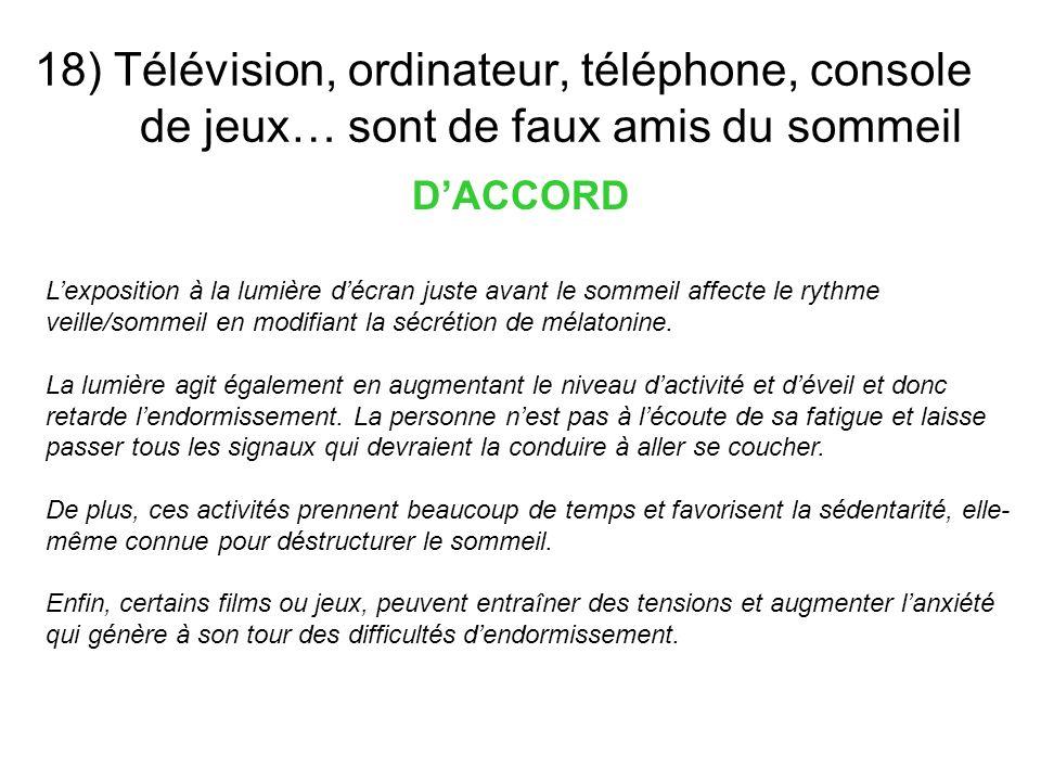 18) Télévision, ordinateur, téléphone, console de jeux… sont de faux amis du sommeil