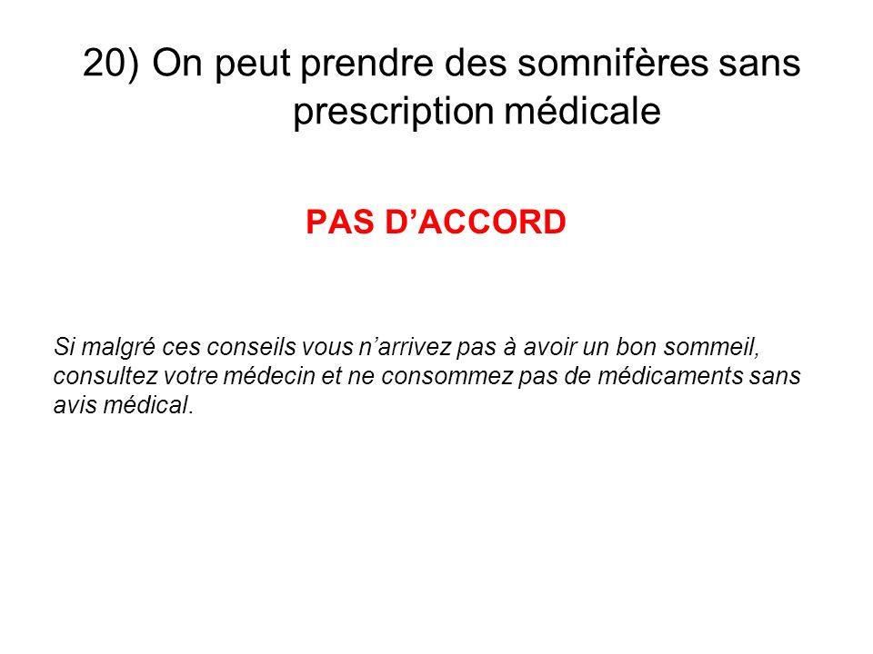 20) On peut prendre des somnifères sans prescription médicale