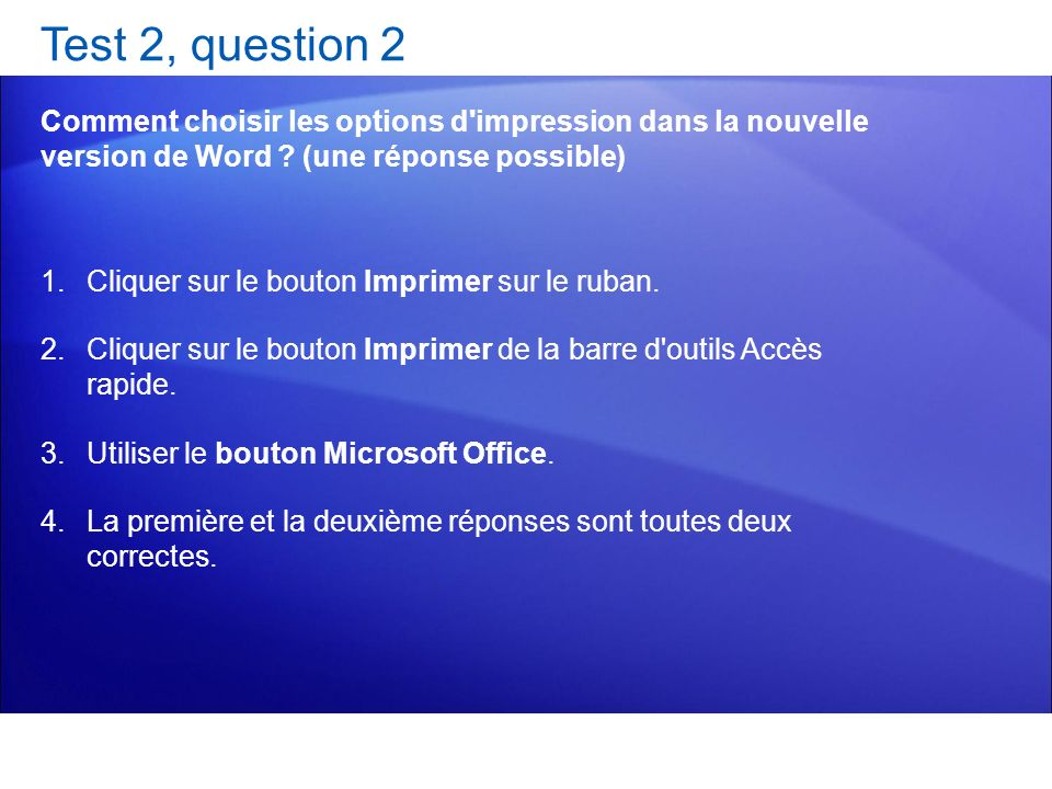 Test 2, question 2 Comment choisir les options d impression dans la nouvelle version de Word (une réponse possible)