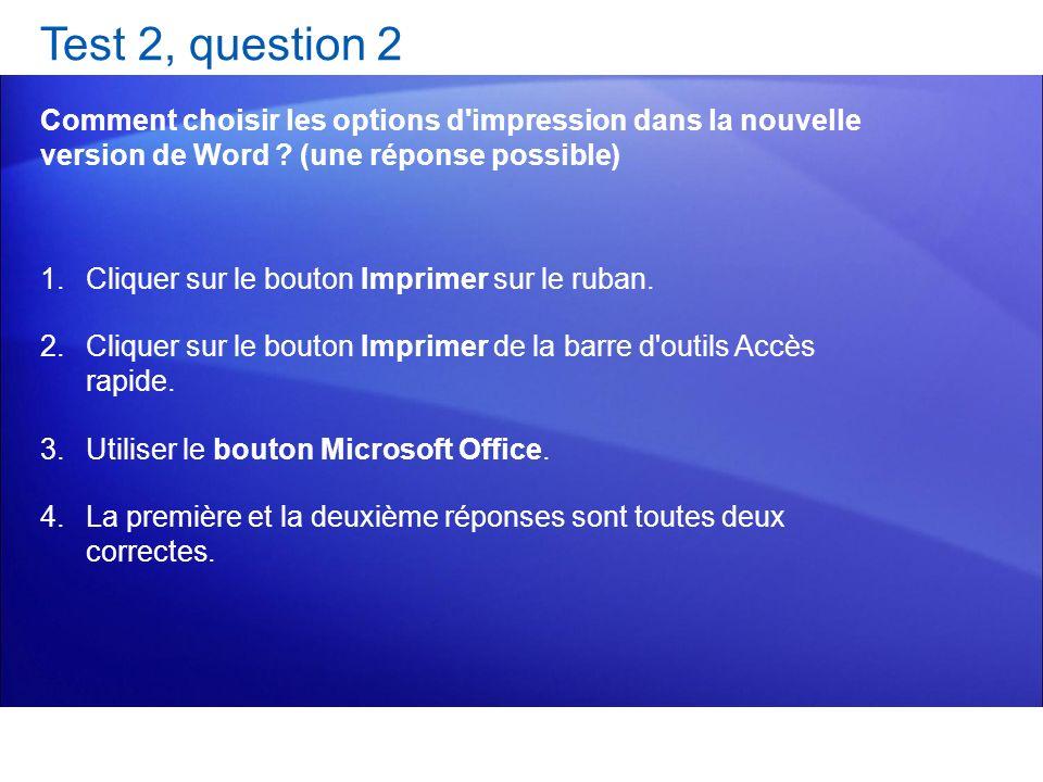 Test 2, question 2 Comment choisir les options d impression dans la nouvelle version de Word (une réponse possible)