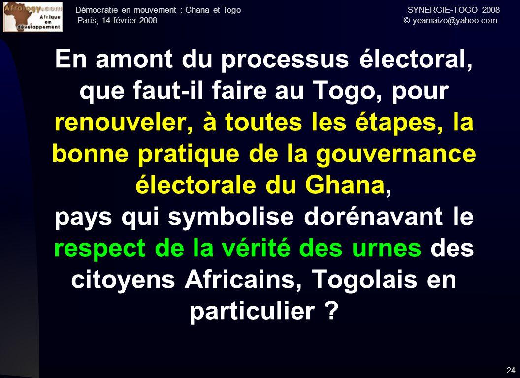 En amont du processus électoral, que faut-il faire au Togo, pour renouveler, à toutes les étapes, la bonne pratique de la gouvernance électorale du Ghana, pays qui symbolise dorénavant le respect de la vérité des urnes des citoyens Africains, Togolais en particulier