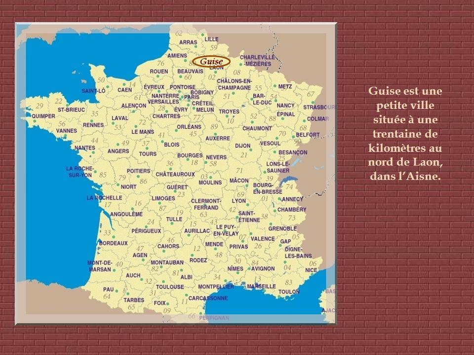 Guise est une petite ville située à une trentaine de kilomètres au nord de Laon, dans l'Aisne.