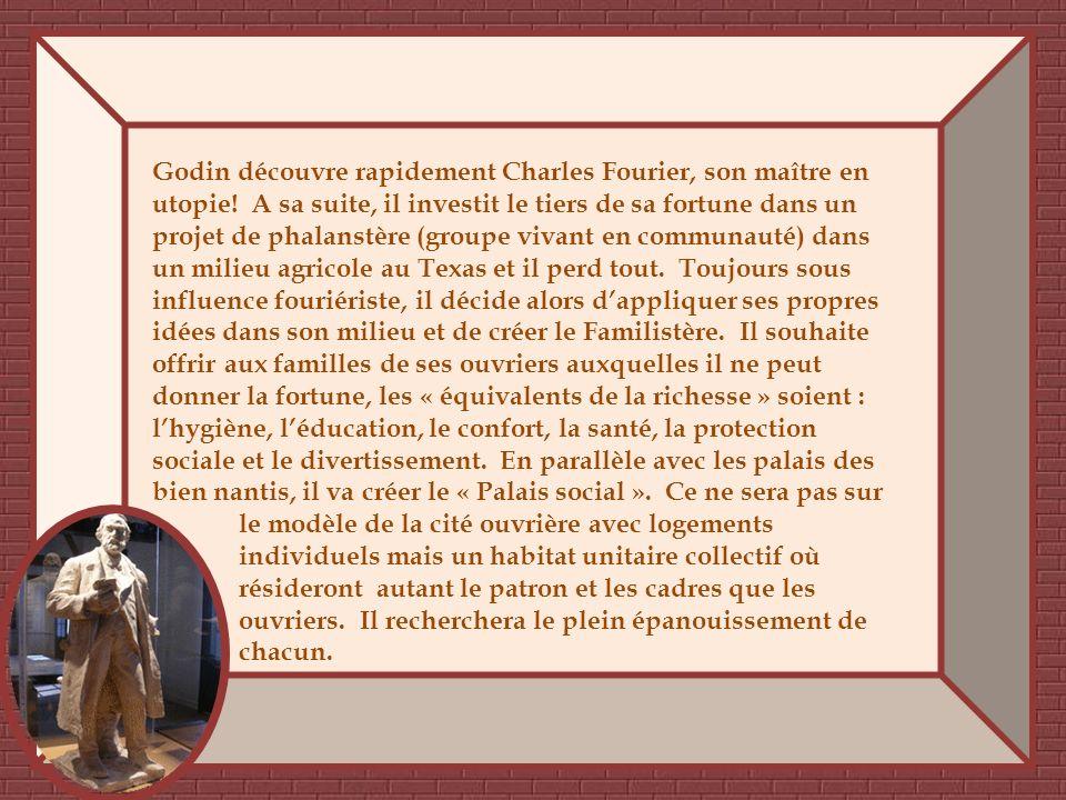 Godin découvre rapidement Charles Fourier, son maître en utopie