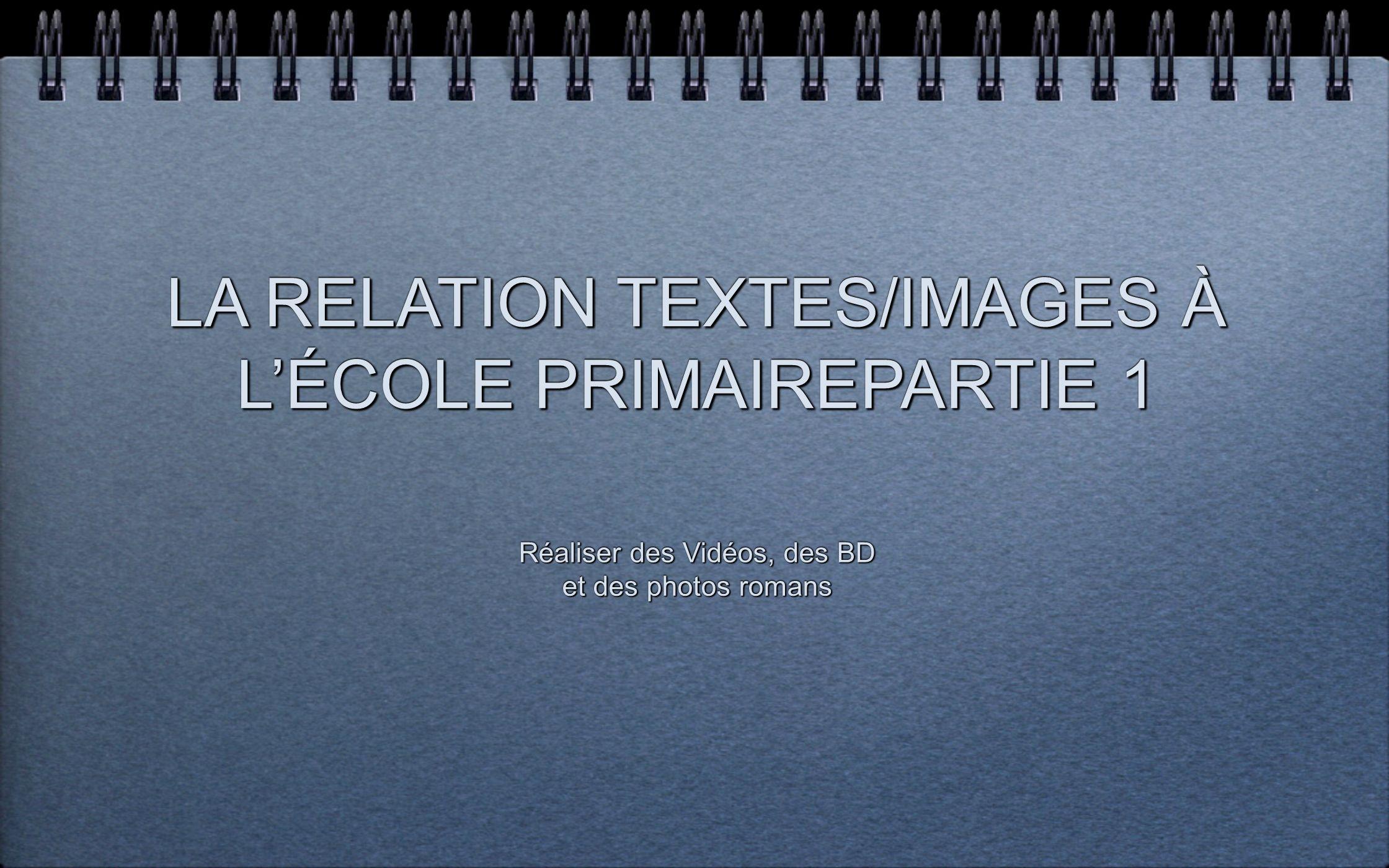 LA RELATION TEXTES/IMAGES À L'ÉCOLE PRIMAIREPARTIE 1