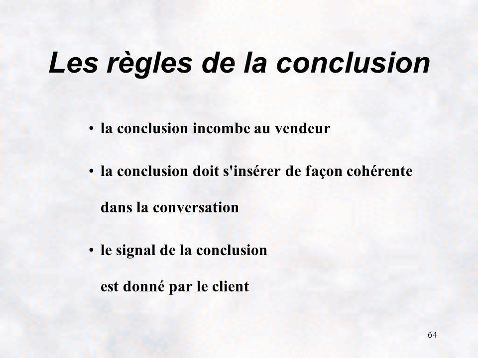 Les règles de la conclusion