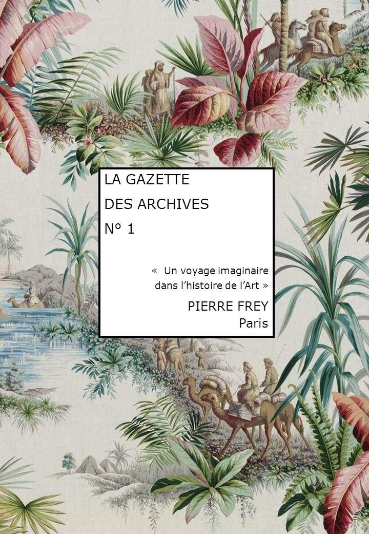 LA GAZETTE DES ARCHIVES N° 1 PIERRE FREY Paris « Un voyage imaginaire