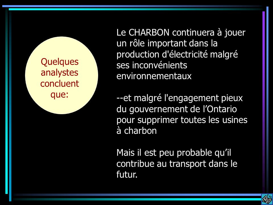 Quelques analystes concluent que: